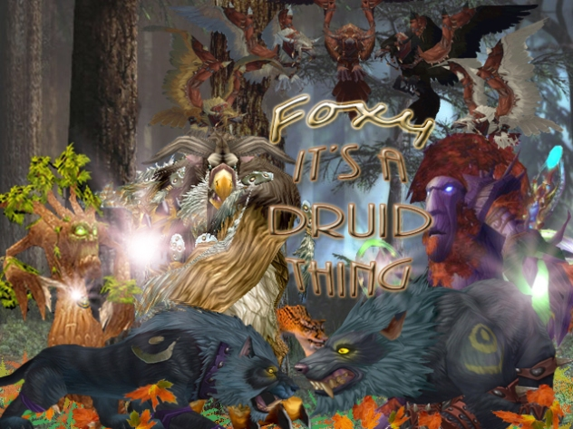Foxy's Druid Thing part 2